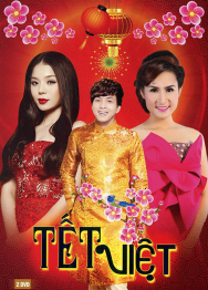 Tết Việt: Những Ca Khúc Mừng Xuân Đặc Biệt (2016)