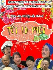 Hài Tết 2014: Tết Lo Phết (2014) ()